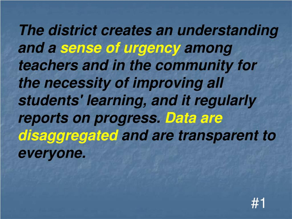 The district creates an understanding and a