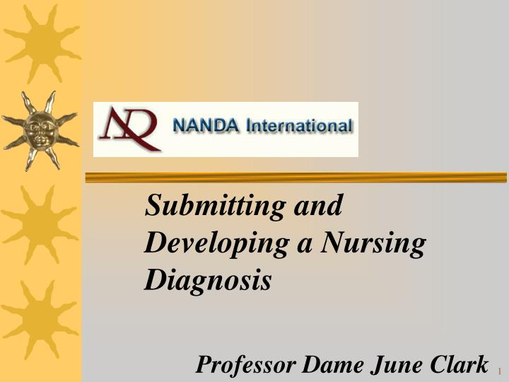 Submitting and developing a nursing diagnosis professor dame june clark