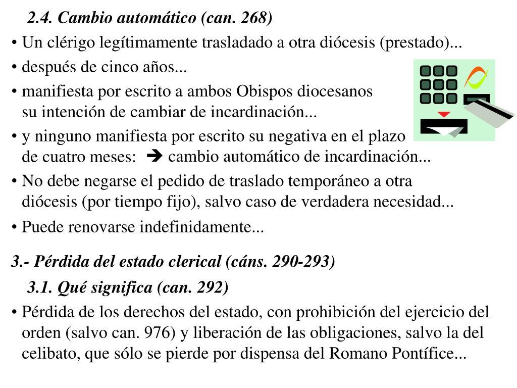 2.4. Cambio automático (can. 268)
