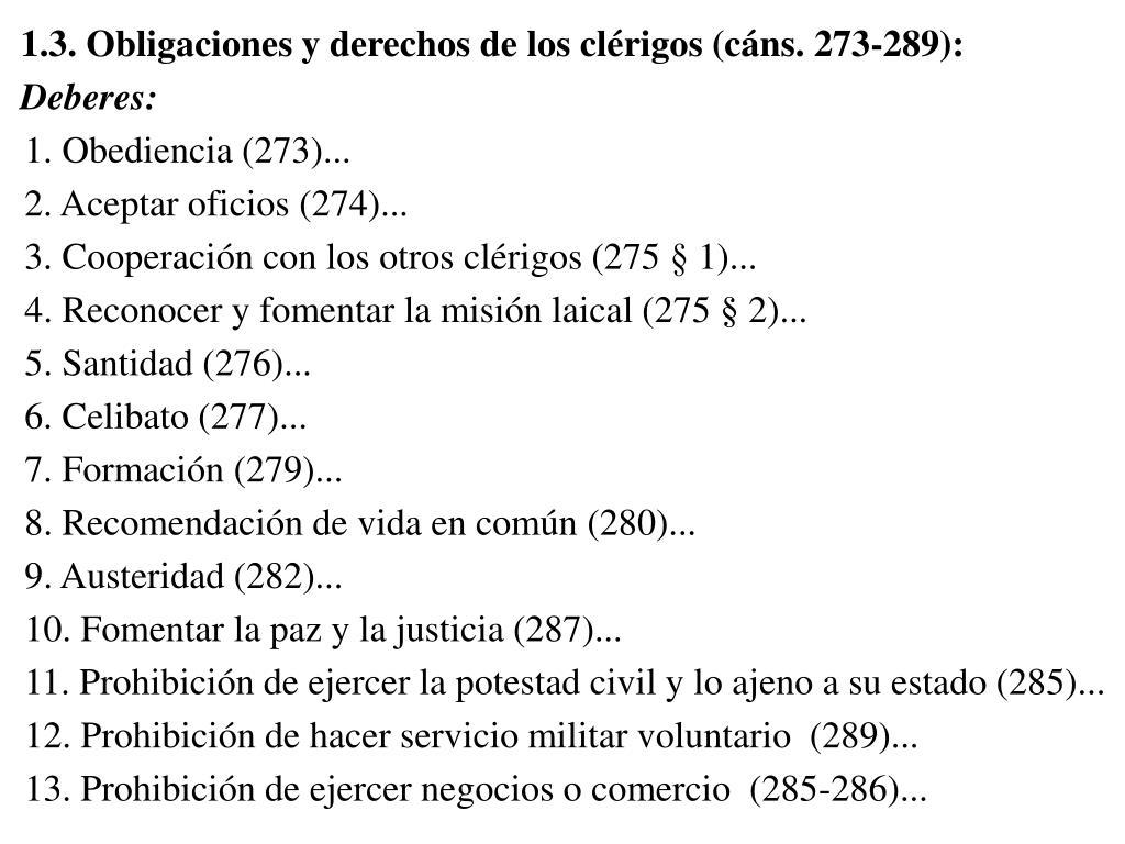 1.3. Obligaciones y derechos de los clérigos (cáns. 273-289):
