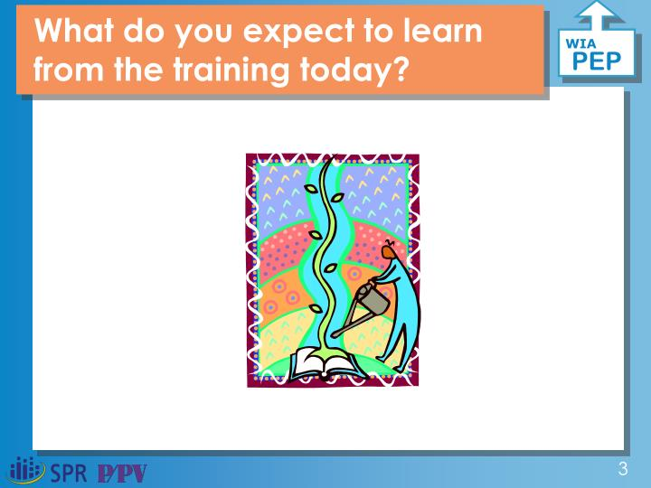 What do you expect to learn from the training today