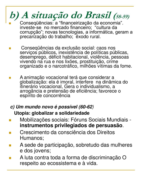 b) A situação do Brasil