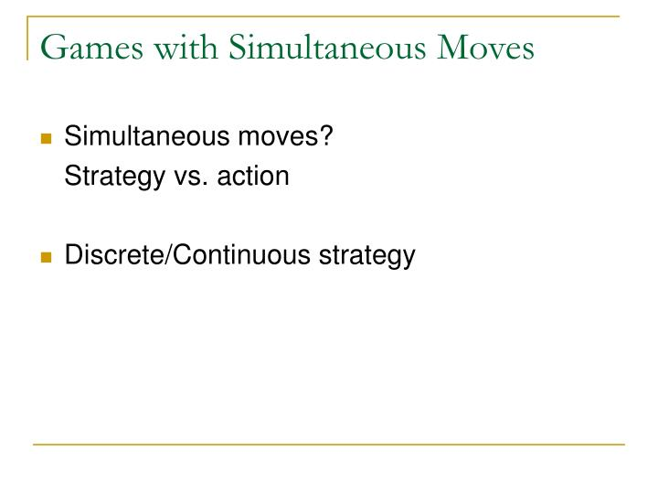 Games with simultaneous moves