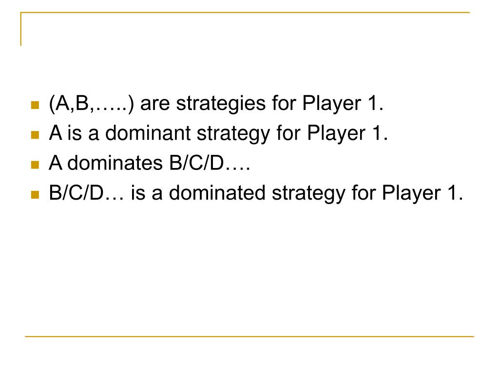 (A,B,…..) are strategies for Player 1.