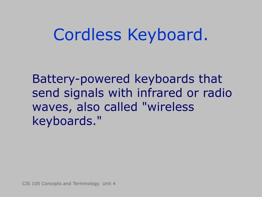 Cordless Keyboard.