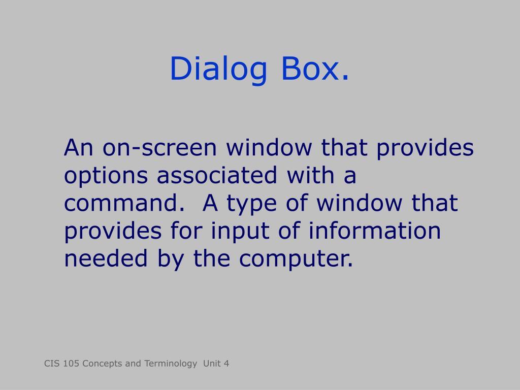Dialog Box.