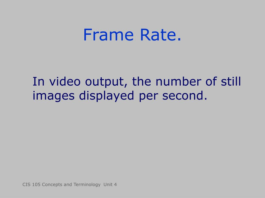 Frame Rate.