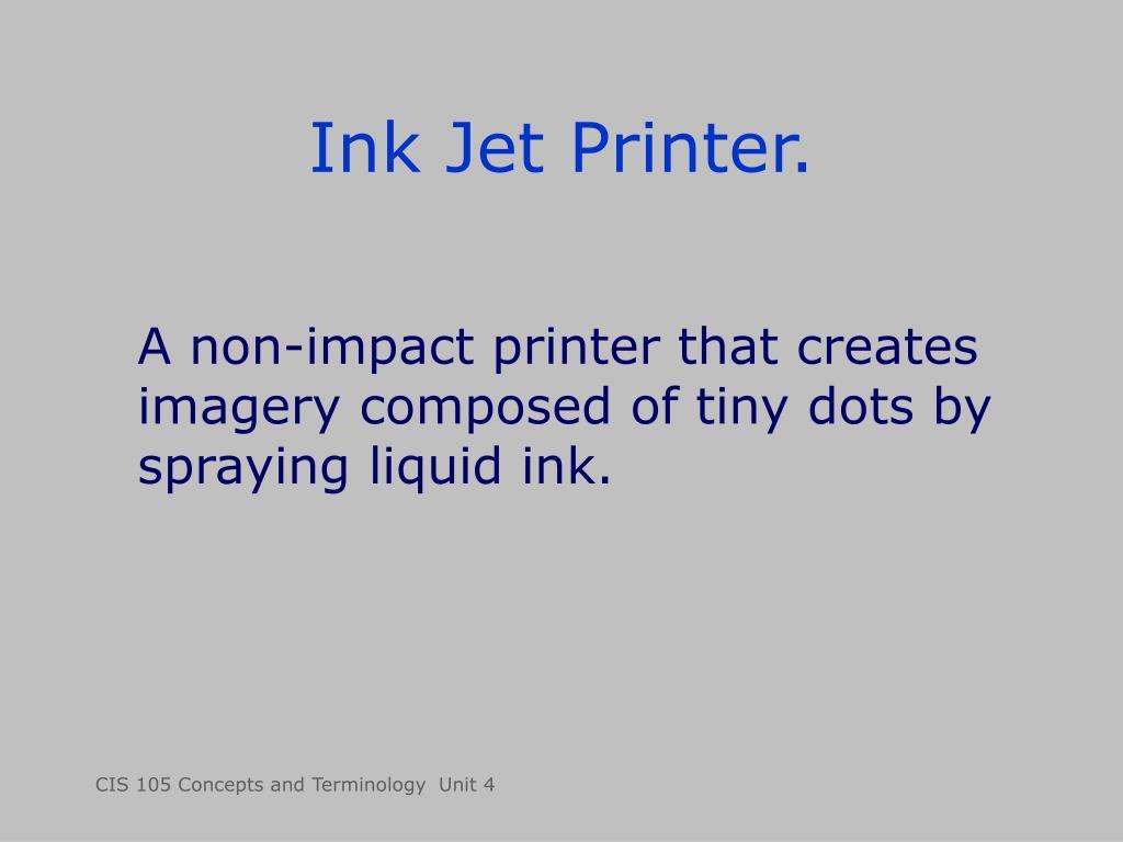 Ink Jet Printer.