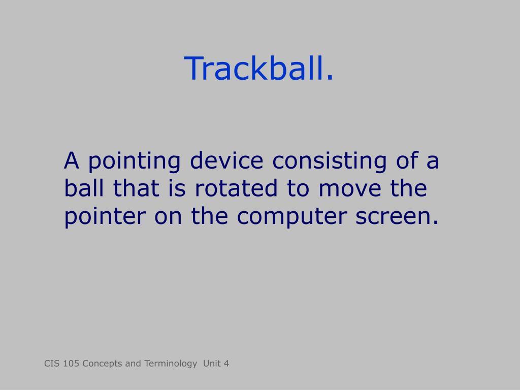 Trackball.