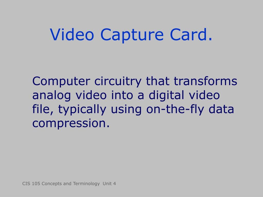 Video Capture Card.