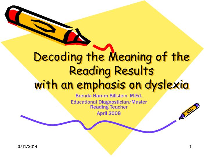 decoding the meaning of the reading results with an emphasis on dyslexia n.