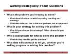 working strategically focus questions