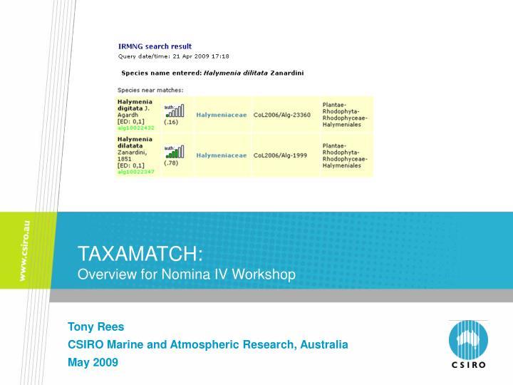 Taxamatch overview for nomina iv workshop