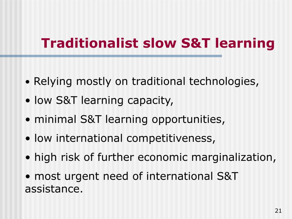 Traditionalist slow S&T learning