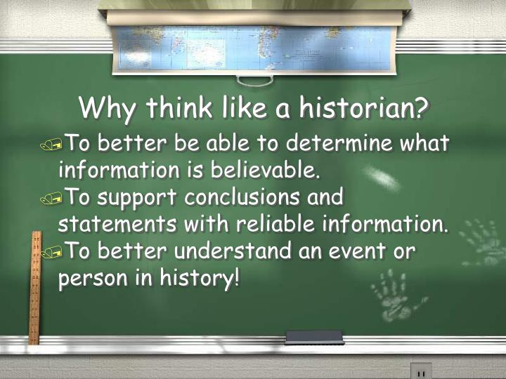 Why think like a historian