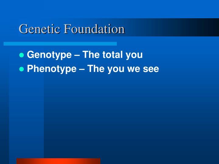 Genetic foundation