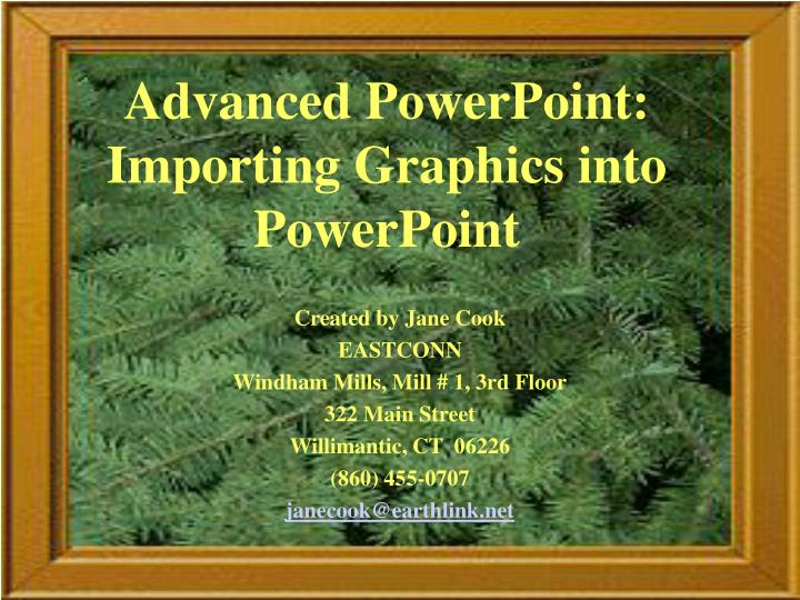 Advanced powerpoint importing graphics into powerpoint