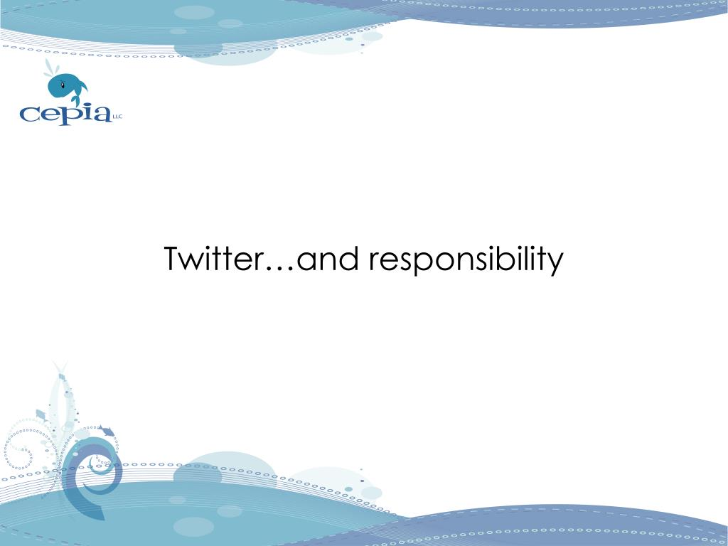 Twitter…and responsibility