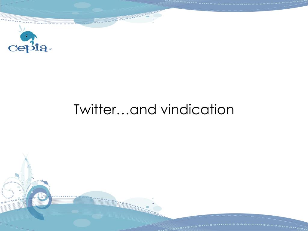 Twitter…and vindication