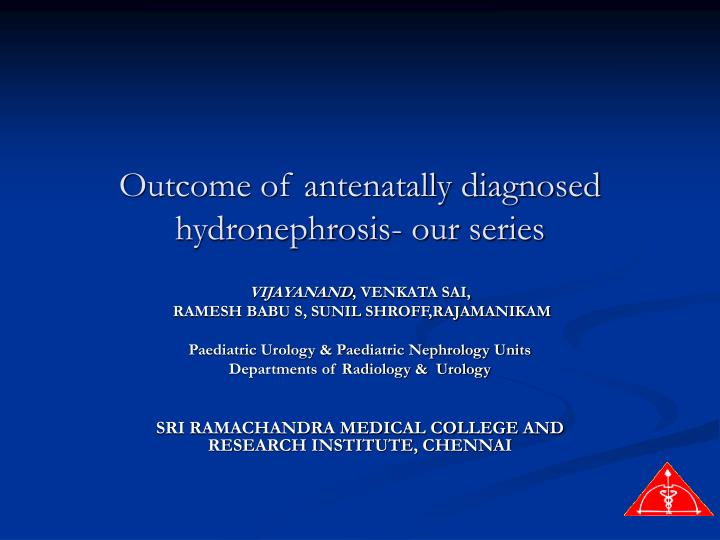 Outcome of antenatally diagnosed hydronephrosis our series
