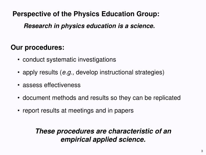 Perspective of the physics education group research in physics education is a science