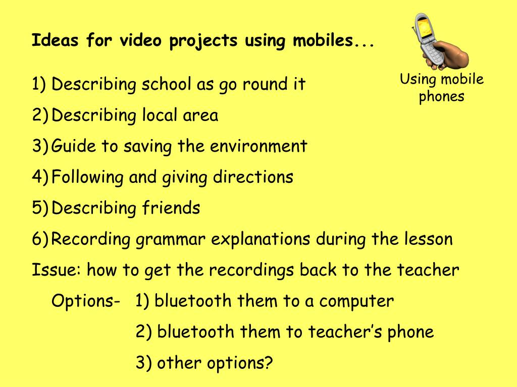 Ideas for video projects using mobiles...