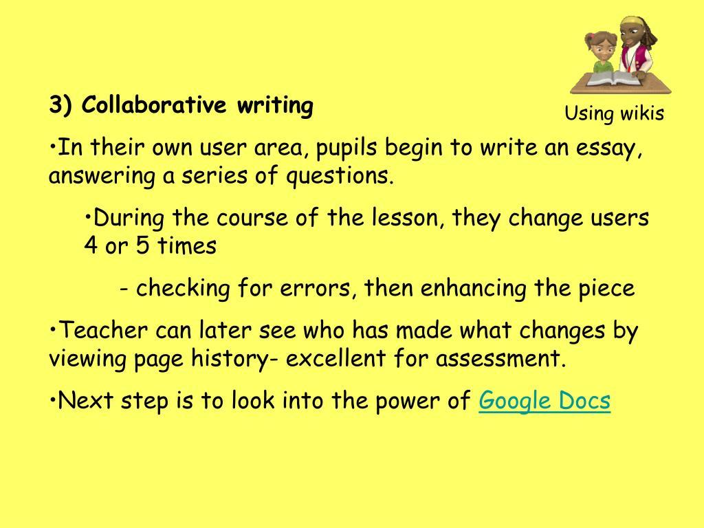 3) Collaborative writing