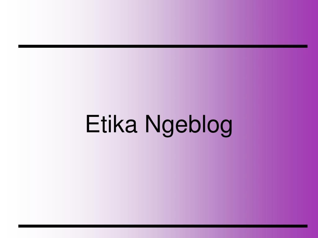 Etika Ngeblog