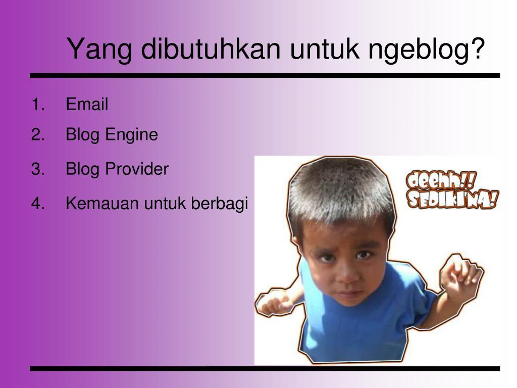 Yang dibutuhkan untuk ngeblog?