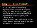 background biases perspective
