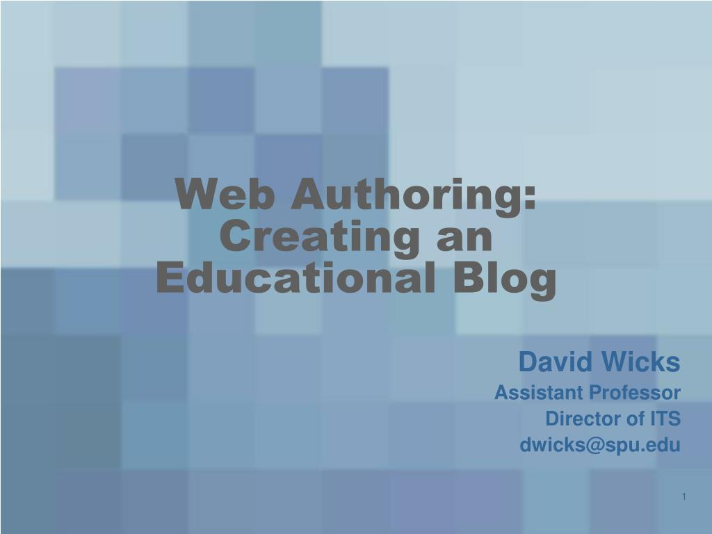web authoring creating an educational blog l.