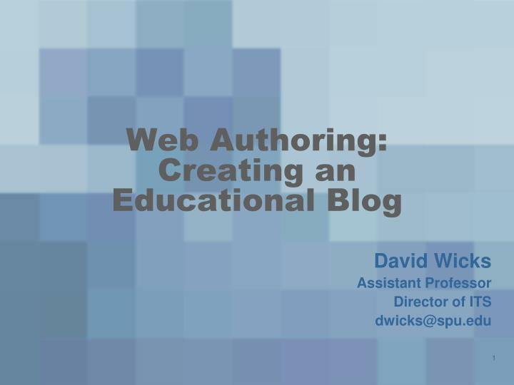 Web authoring creating an educational blog