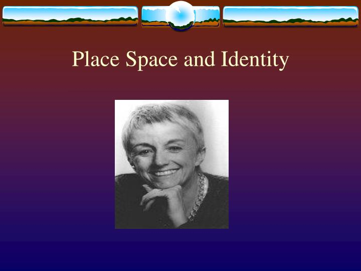 Place space and identity2