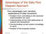 advantages of the data flow diagram approach