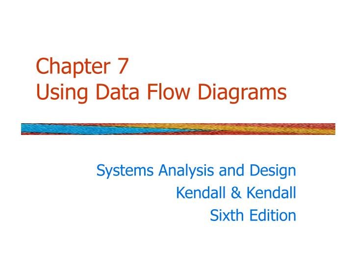 chapter 7 using data flow diagrams n.