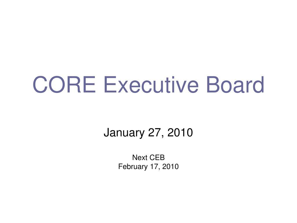core executive board l.