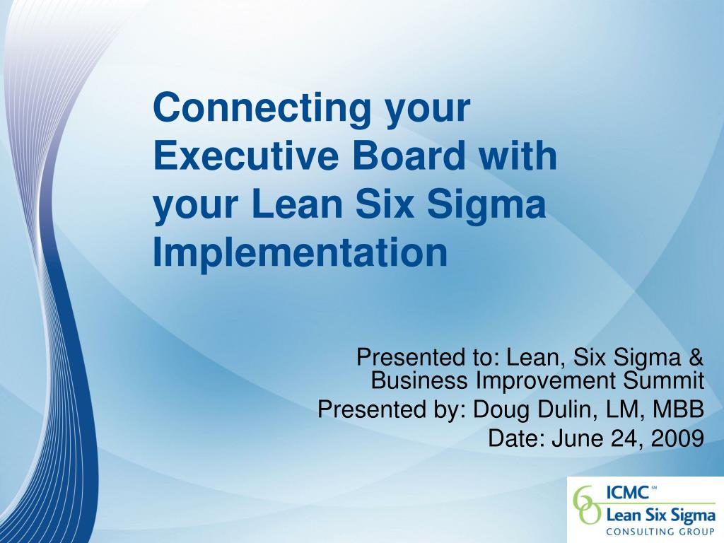 connecting your executive board with your lean six sigma implementation l.