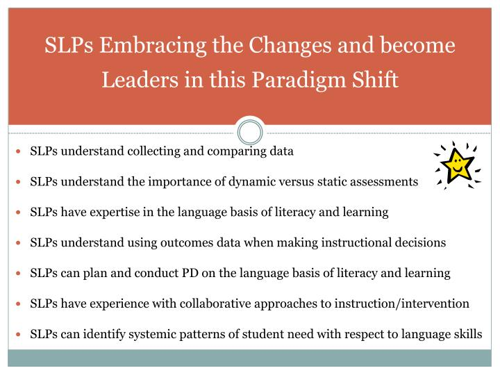 Slps embracing the changes and become leaders in this paradigm shift
