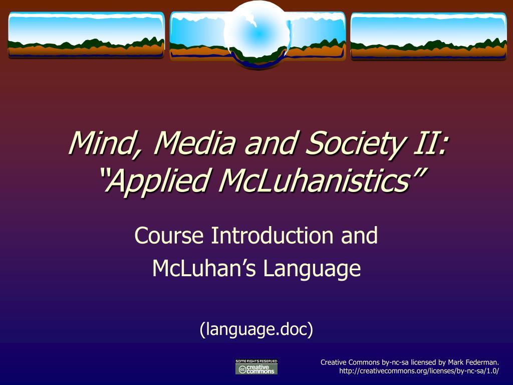 mind media and society ii applied mcluhanistics l.