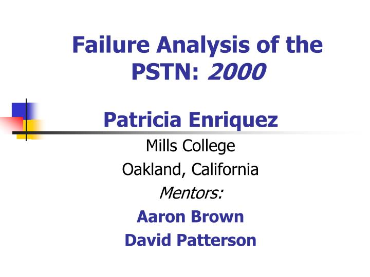Failure analysis of the pstn 2000