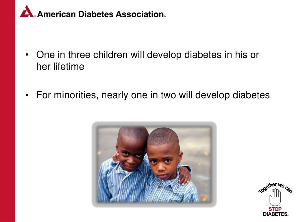 One in three children will develop diabetes in his or her lifetime