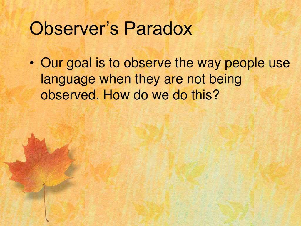 Observer's Paradox