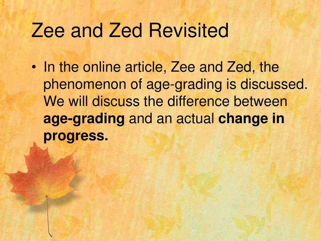 Zee and Zed Revisited