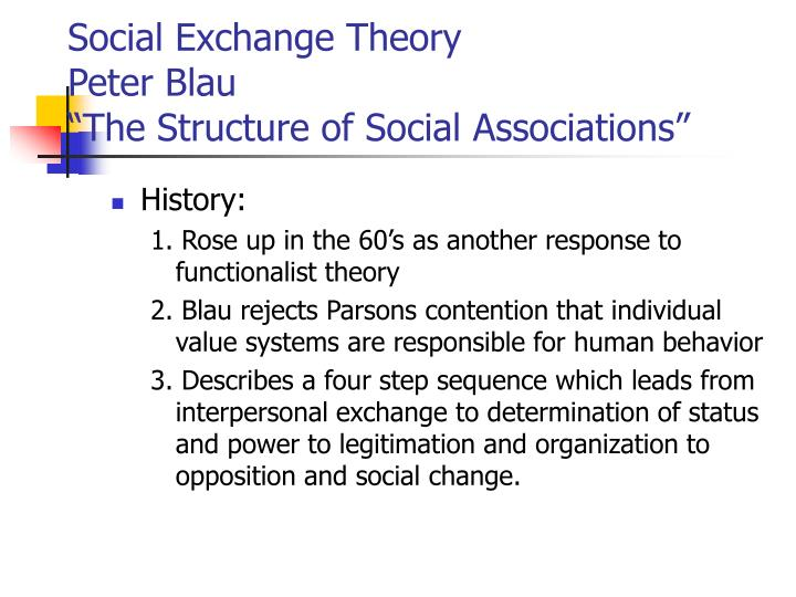 social exchange theory peter blau the structure of social associations n.