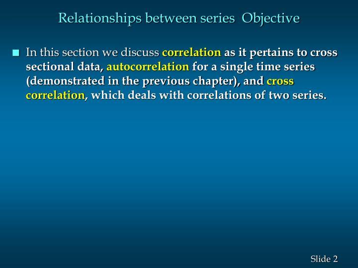 Relationships between series objective