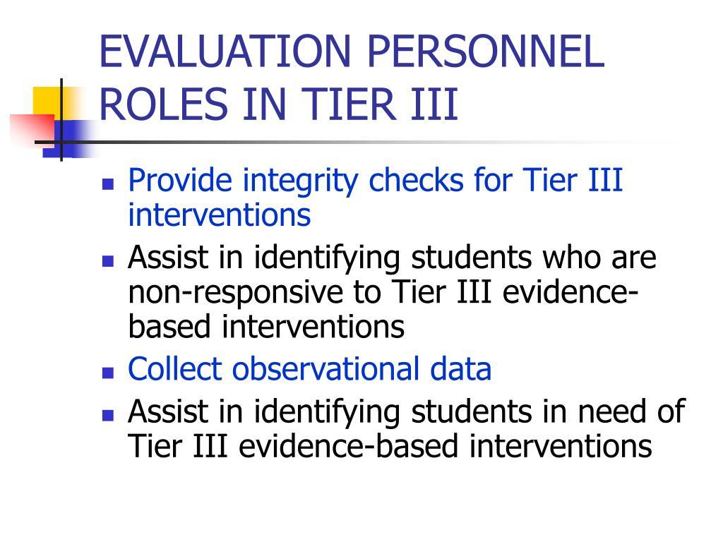 EVALUATION PERSONNEL ROLES IN TIER III
