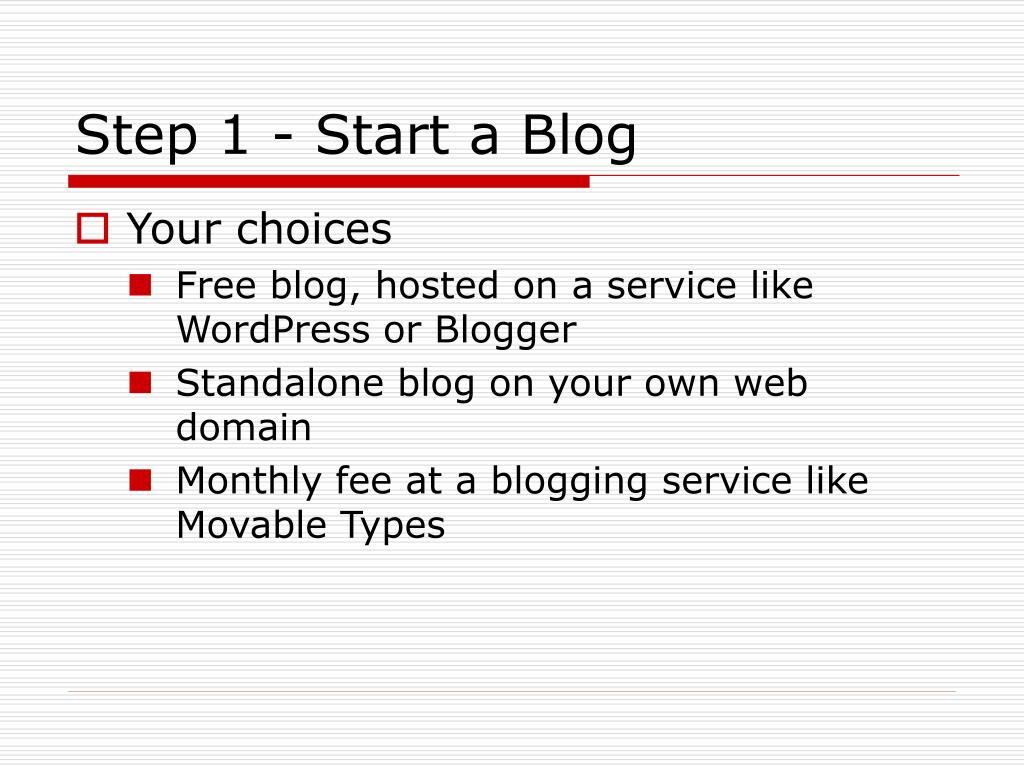 Step 1 - Start a Blog