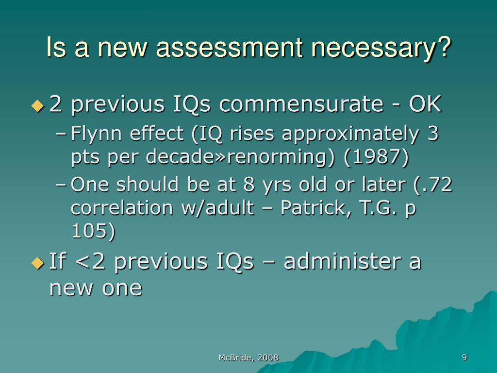 Is a new assessment necessary?