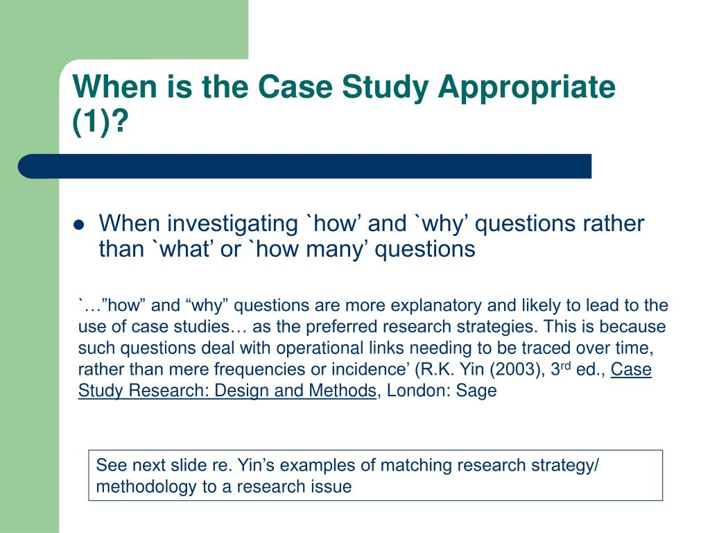 When is the Case Study Appropriate (1)?