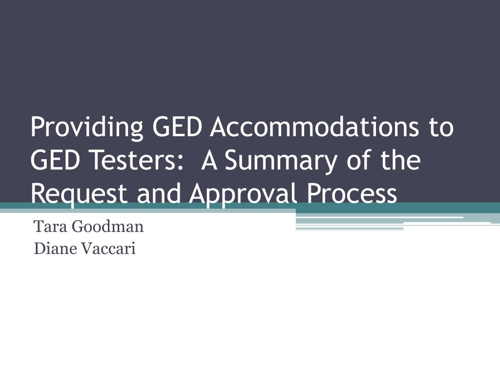 providing ged accommodations to ged testers a summary of the request and approval process